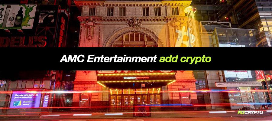 Американский кинооператор AMC Entertainment начнёт принимать криптовалюты